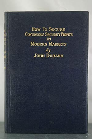 How to Secure Security Profits in Modern Markets: Durand, John