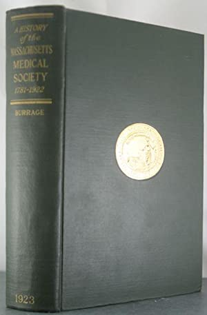 A History of the Massachusetts Medical Society With Brief Biographies of the Founders and Chief ...