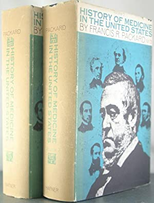 History of Medicine in the United States [Two Volumes]: Packard, Francis