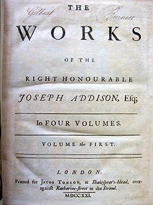 The Works [Four Volumes]: Addison, Joseph