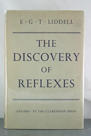 The Discovery of Reflexes: Liddell, E.G.T.