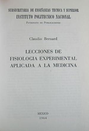 Lecciones de Fisiologia Experimental Aplicada a la Medicina: Bernard, Claudio [Claude Bernard]