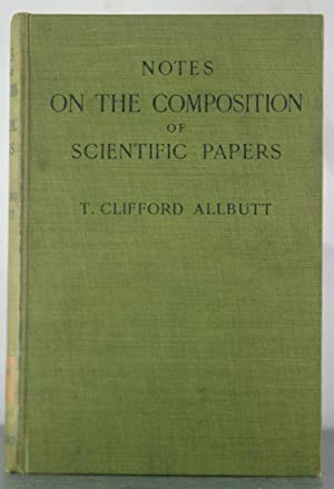 Notes on the Composition of Scientific Papers: Allbutt, T. Clifford