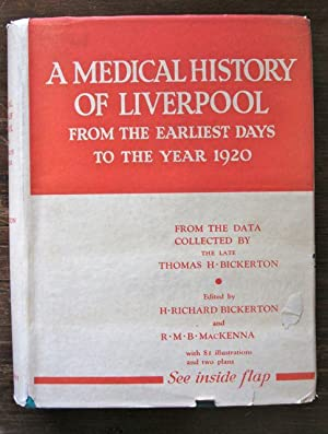 A Medical History of Liverpool from the Earliest Days to the Year 1920 from the Data Collected By ...