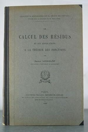 Le Calcul Des Residus et Ses Applications a La Theorie Des Fonctions: Lindelof, Ernst