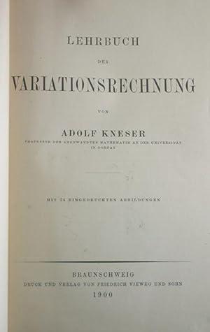 Lehrbuch der Variationsrechnung. Mit 24 eingedruckten Abbildungen.: Kneser, Adolf