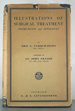 Illustrations of Surgical Treatment: Instruments and Appliances: Farquharson, Eric