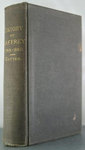 History of the Town of Jaffrey, New Hampshire. From the Date of the Masonian Charter to the 1749-...