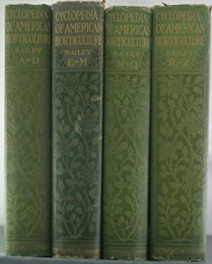 Cyclopedia of American Horticulture [Four Volumes]: Bailey, L.H.