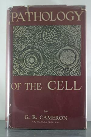 Pathology of the Cell: Cameron, G R