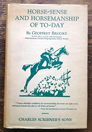 Horse-Sense and Horsemanship of To-day: Brooke, Geoffrey