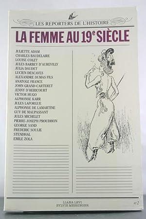 La Femme au 19e siecle (Les Reporters de l'histoire) (French Edition): Adam, Juliette; ...