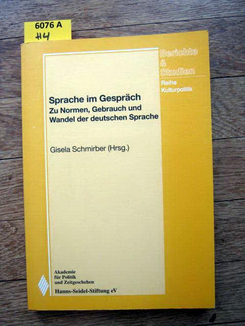 Sprache im Gespräch. Zu Normen, Gebrauch und Wandel der deutschen Sprache. - Germanistik. - Schmirber, Gisela (Hrsg.)