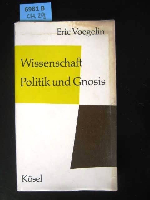 Wissenschaft Politik und Gnosis.: Voegelin, Eric.