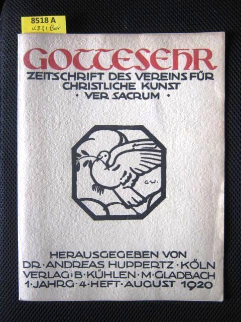 Gottesehr. Zeitschrift für Freunde Christlicher Kunst. Ver: Huppertz, Andreas Dr.