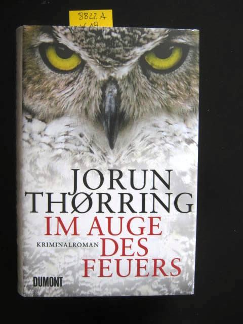 Im Auge des Feuers. Kriminalroman. - Romane. - Krimi. Thorring, Jorun.