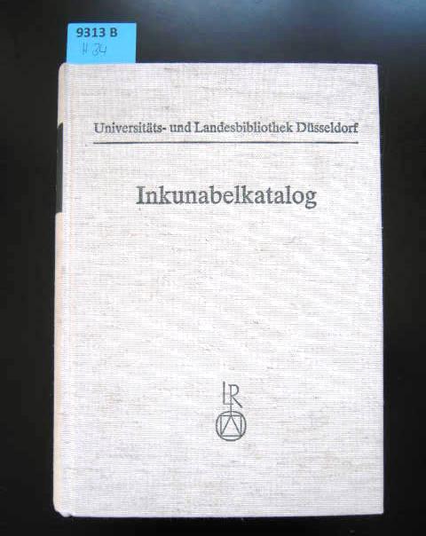 Inkunabelkatalog. Universitäts- und Landesbibliothek Düsseldorf.: Bibliotheken. - Düsseldorf.