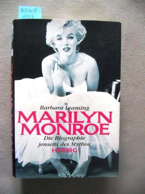 Marilyn Monroe. Die Biographie jenseits des Mythos. Mit 64 Fotografien. Ohne die CD! - Biografien. - Leaming, Barbara.