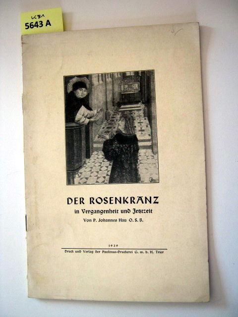 Der Rosenkranz in Vergangenheit und Jetztzeit.: Theologie. - Hau,