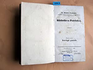 Patrologia Generalis Encyclopaedia Patristica sive Patrologia Generalis, in usum praelectionum ...