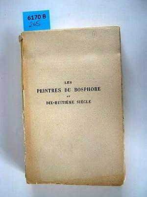 Les Peintres du Bosphore au Dix-Huitème Siècle.: Boppe, A.