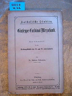 Giuseppe Cardinal Mezzofanti. Ein Lebensbild aus der Kirchengeschichte des 18. und 19. Jahrhunderts...