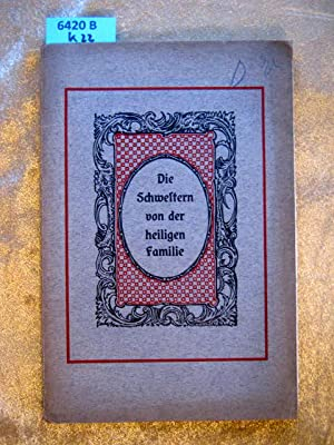 Die Schwestern von der hl. Familie. Ein Geleitwort zu deren Einführung.: Walterbach, Msgr. C.