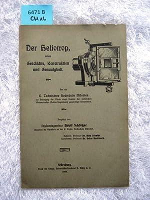 Der Heliotrop, seine Geschichte, Konstruktion und Genauigkeit. Dissertation zur Erlangung der ...