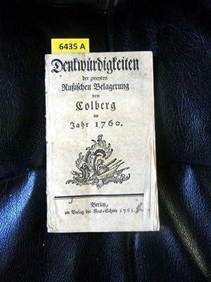 Denkwürdigkeiten der zweyten Russischen Belagerung von Colberg im Jahre 1760.: Ohne Angabe.