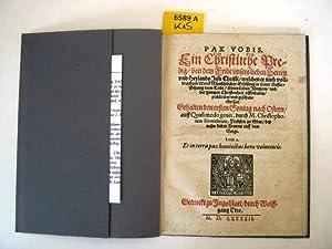 PAX VOBIS. Ein Christliche Predig / von dem Fride unsers lieben Herren und Heylands Jesu ...