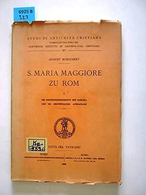 S. Maria Maggiore zu Rom. Die Gründungsgeschichte der Basilika und die ursprüngliche ...