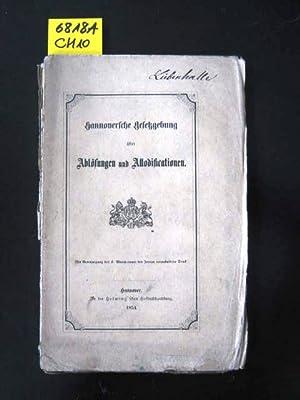 Hannoversche Gesetzgebung über Ablösungen und Allodificationen.