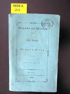 Glaube und Wissen. Ein Roman.: Elias, Wilhelm.