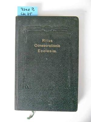 Ritus Consecrationis Ecclesiae nach dem römischen Pontificale: Theologie. -