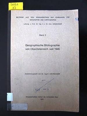 Geographische Bibliographie von Oberösterreich seit 1945. Band 3.: Kretschmer, Ingrid Dr.