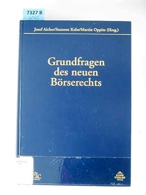 Grundfragen des neuen Börserechts.: Aicher, Josef Prof. Dr.; Kalss, Susanne Dr.; Oppitz, ...