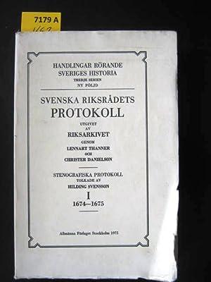 Svenska Rksradets Protokoll. Utgivet av Riksarkivet genom Lennart Thanner och Christer Danielson.: ...