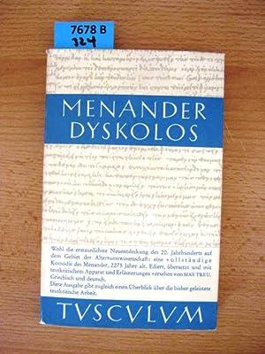 Dyskolos. Griechisch und Deutsch mit textkritischem Apparat: Antike. - Menander,