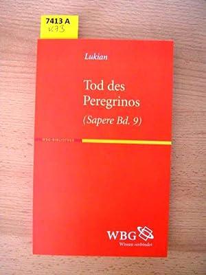 Tod des Peregrinos. Ein Scharlatan auf dem Scheiterhaufen.: Lukian.