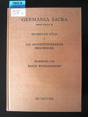 Das Erzbistum Köln 5. Die Benediktinerabtei Brauweiler.: Wisplinghoff, Erich.