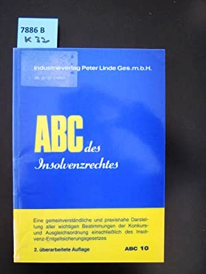 ABC des Insolvenzrechtes. Konkurs, Ausgleich, Vorverfahren.: Erber, Josef.
