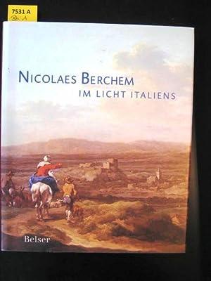Nicolaes Berchem - Im Licht Italiens. [.: Biesboer, Pieter.