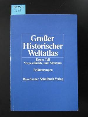 Großer Historischer Weltatlas. Erster Teil. Vorgeschichte und: Schulwesen. - Geschichte.