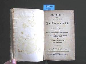 Geschichte des alten und neuen Testaments. Zur Belehrung und Erbauung besonders für Lehrer, gr...