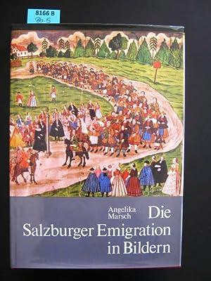 Die Salzburger Emigration in Bildern.: Marsch, Angelika.