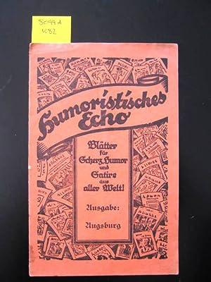 Humoristisches Echo. Ausgabe Augsburg. Blätter für Scherz,: Kielsch, Hugo u.