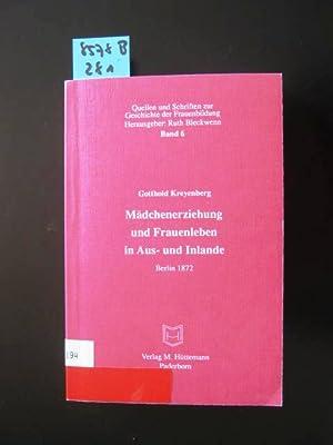 Mädchenerziehung und Frauenleben im Aus- und Inlande.: Kreyenberg, Gotthold.
