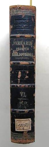 Prompta Bibliotheca. Vol. 6. Canonica, Juridica, Moralis,: Ferraris, Lucius.