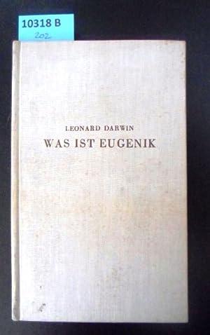Was ist Eugenik? Aus dem Englischen übersetzt: Eugenik. - Darwin,