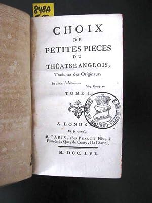 Choix de Petites Pieces du Théatre Anglois. Traduites des Originaux (par Claude Pierre Patu)...